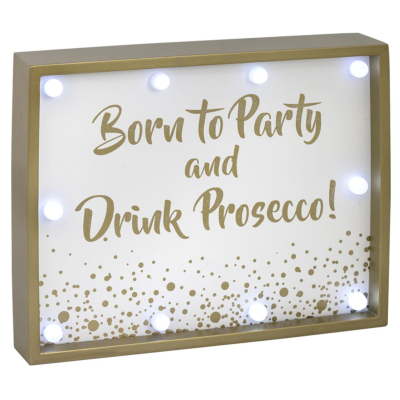 BORN TO PARTY - DRINK PROSECCO LED LIGHT